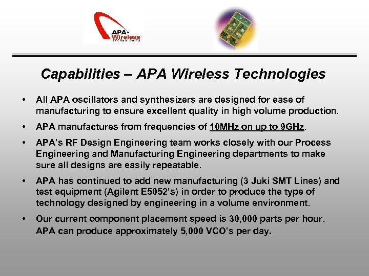 Capabilities – APA Wireless Technologies • All APA oscillators and synthesizers are designed for