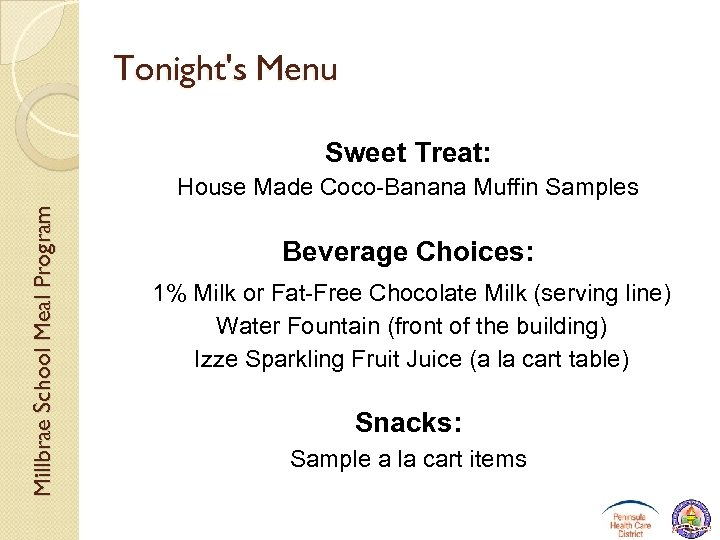 Tonight's Menu Sweet Treat: Millbrae School Meal Program House Made Coco-Banana Muffin Samples Beverage