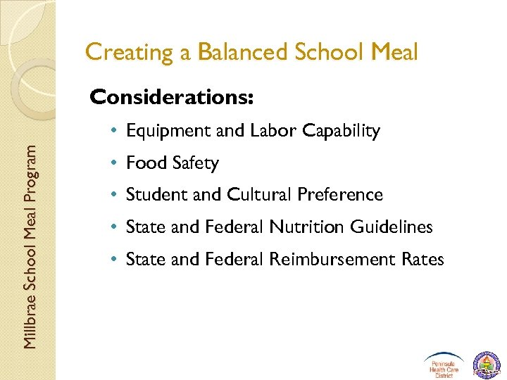 Creating a Balanced School Meal Considerations: Millbrae School Meal Program • Equipment and Labor