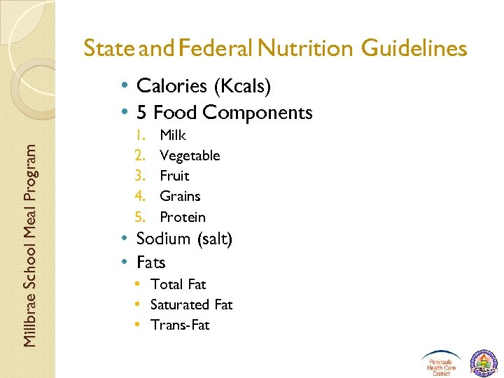 State and Federal Nutrition Guidelines Millbrae School Meal Program • Calories (Kcals) • 5