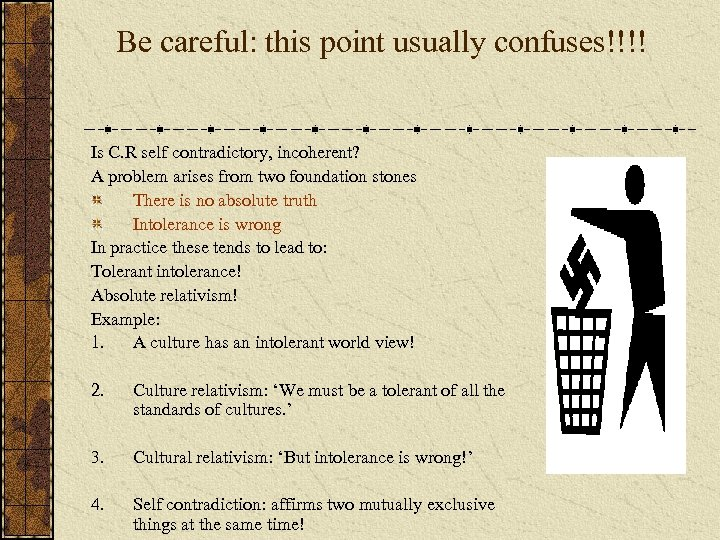Be careful: this point usually confuses!!!! Is C. R self contradictory, incoherent? A problem
