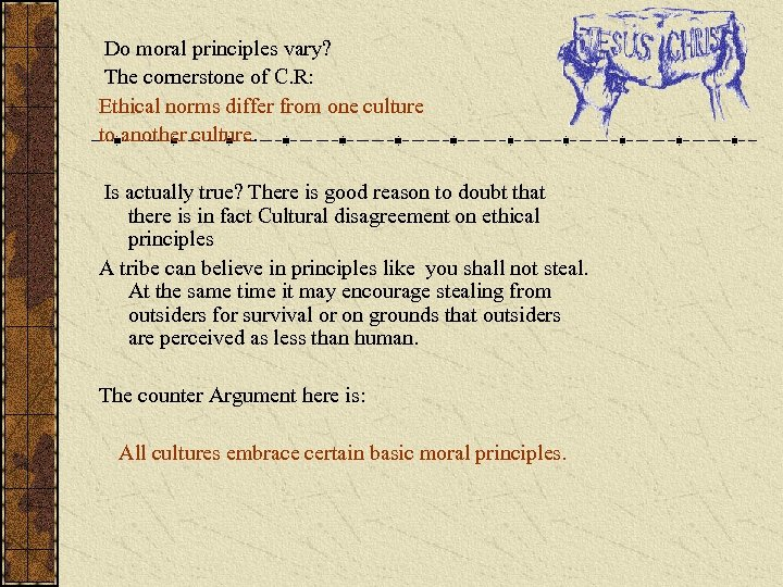 Do moral principles vary? The cornerstone of C. R: Ethical norms differ from
