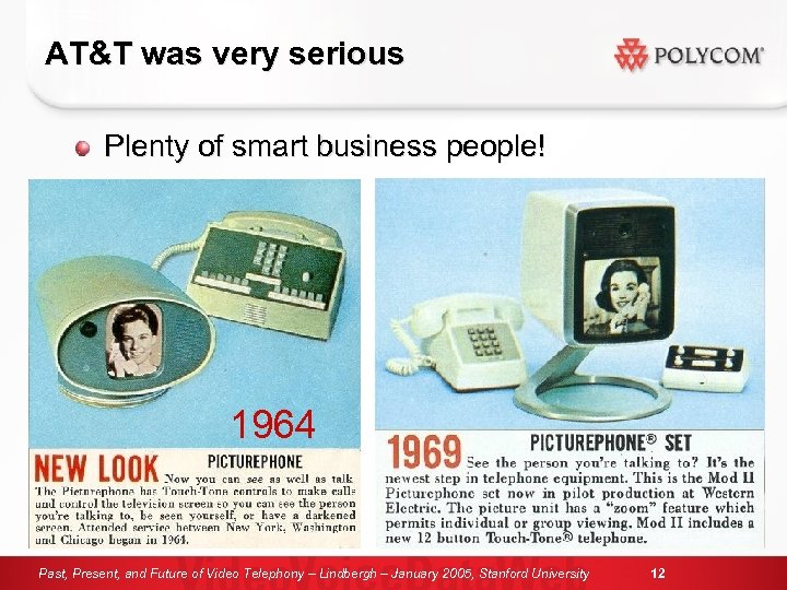 AT&T was very serious Plenty of smart business people! 1964 Past, Present, and Future