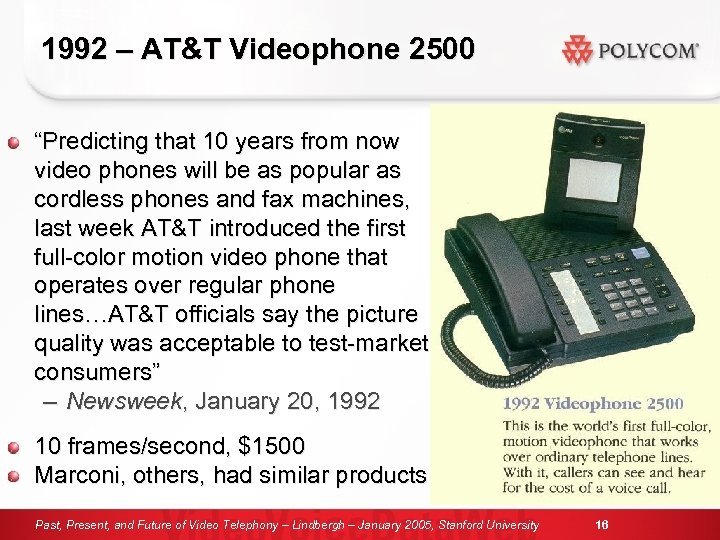 "1992 – AT&T Videophone 2500 ""Predicting that 10 years from now video phones will"