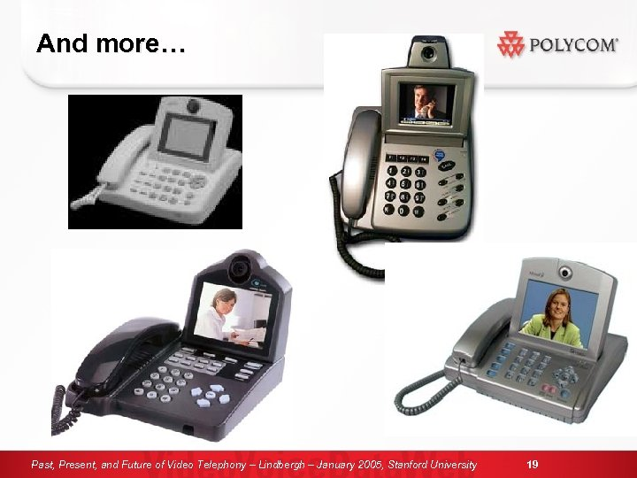 And more… Past, Present, and Future of Video Telephony – Lindbergh – January 2005,
