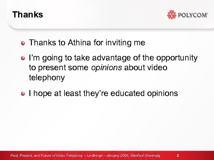 Thanks to Athina for inviting me I'm going to take advantage of the opportunity