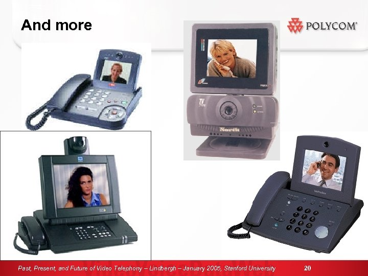 And more Past, Present, and Future of Video Telephony – Lindbergh – January 2005,