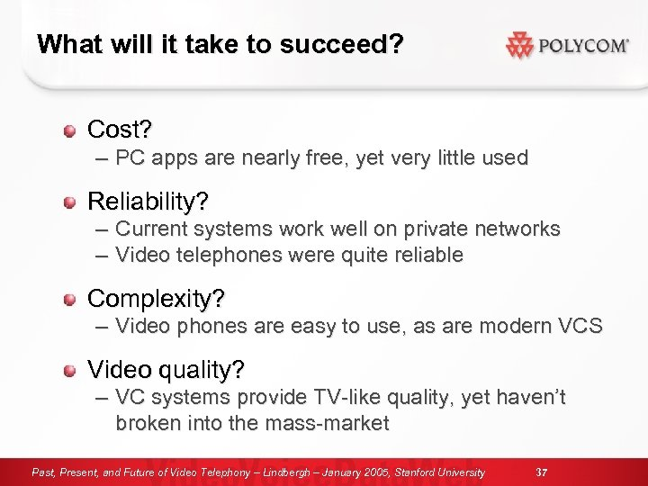 What will it take to succeed? Cost? – PC apps are nearly free, yet