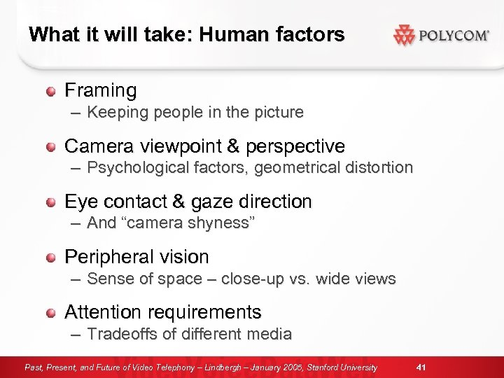 What it will take: Human factors Framing – Keeping people in the picture Camera