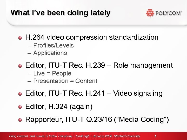 What I've been doing lately H. 264 video compression standardization – – Profiles/Levels Applications