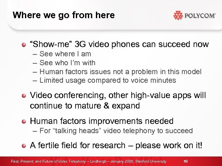 "Where we go from here ""Show-me"" 3 G video phones can succeed now –"
