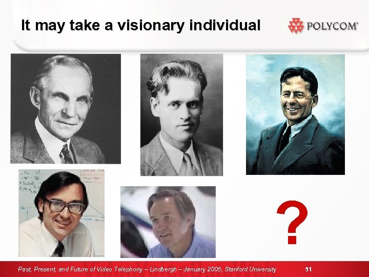 It may take a visionary individual ? Past, Present, and Future of Video Telephony