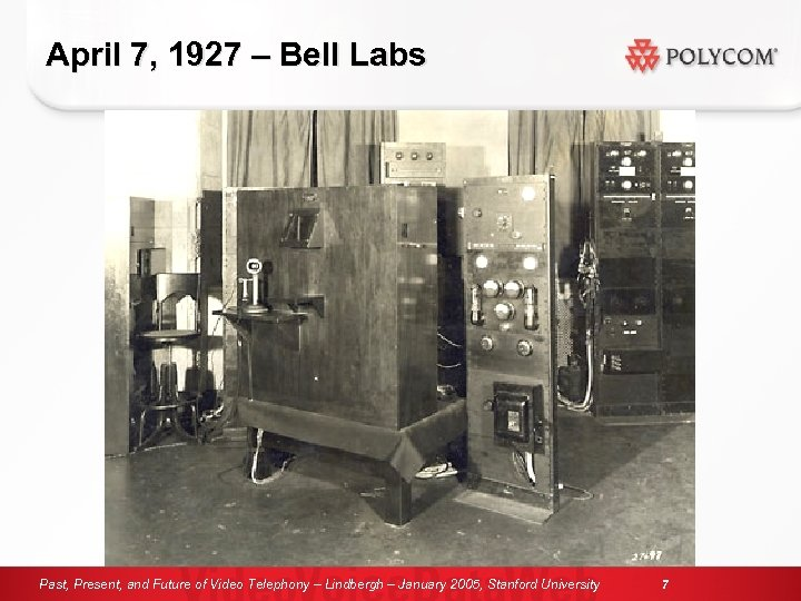 April 7, 1927 – Bell Labs Past, Present, and Future of Video Telephony –