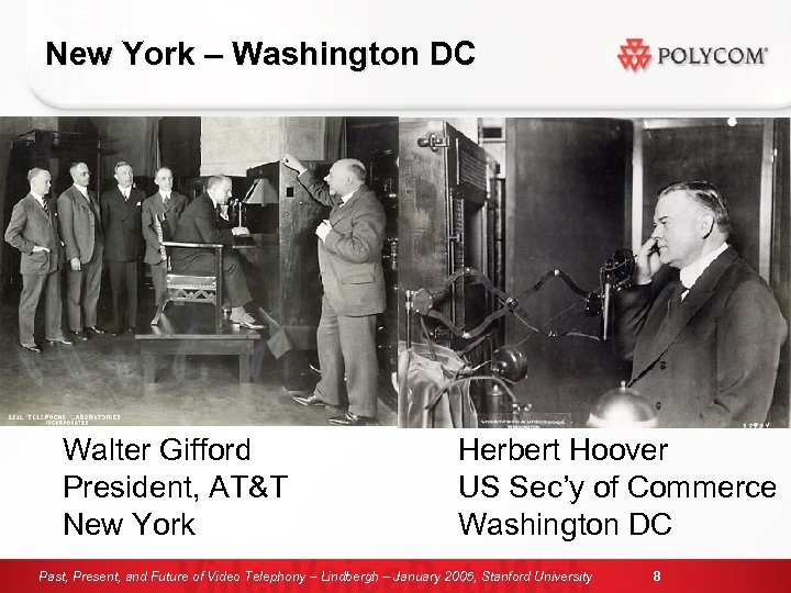 New York – Washington DC Walter Gifford President, AT&T New York Herbert Hoover US