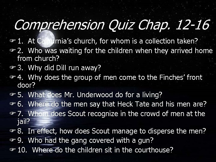 Comprehension Quiz Chap. 12 -16 F 1. At Calpurnia's church, for whom is a