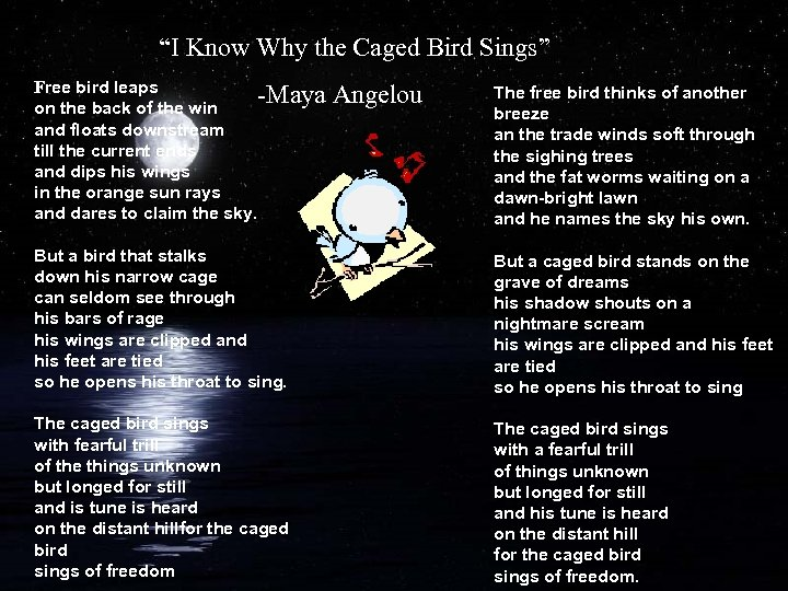 """""""I Know Why the Caged Bird Sings"""" Free bird leaps -Maya on the back"""