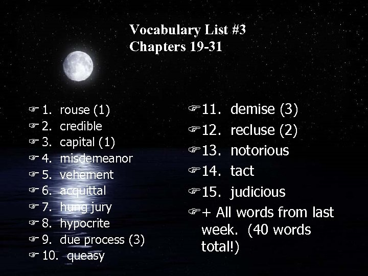 Vocabulary List #3 Chapters 19 -31 F 1. rouse (1) F 2. credible F