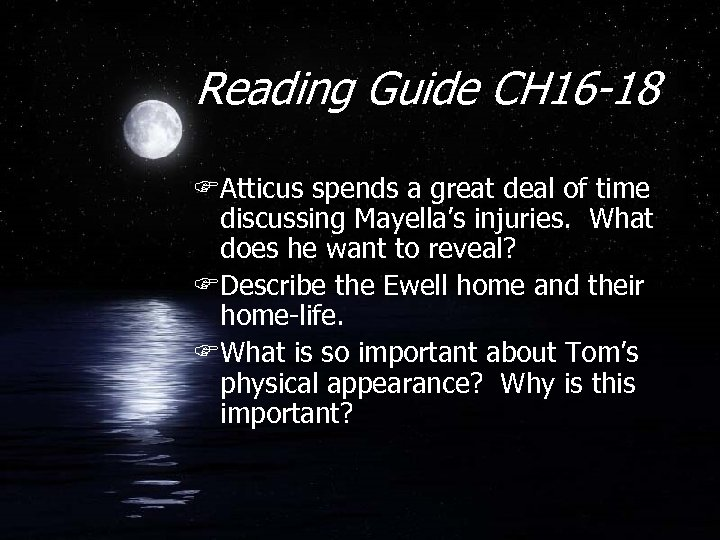 Reading Guide CH 16 -18 FAtticus spends a great deal of time discussing Mayella's