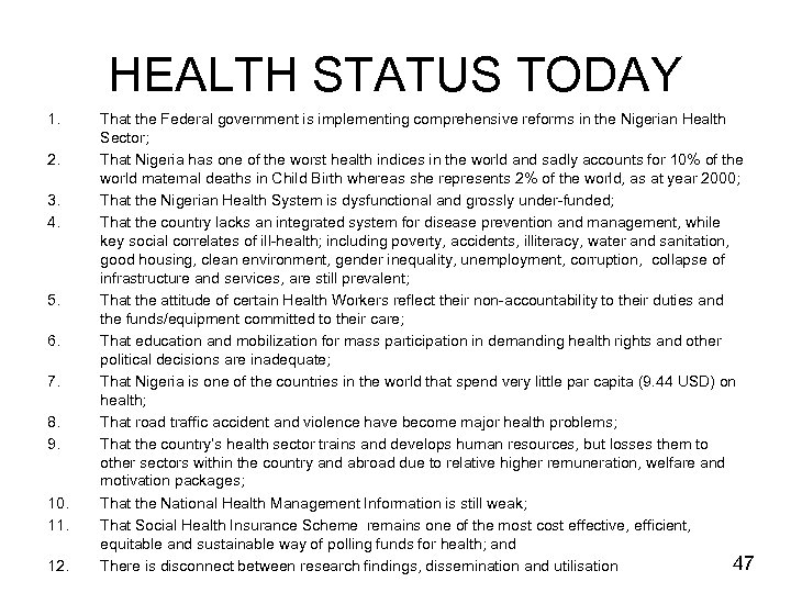 HEALTH STATUS TODAY 1. 2. 3. 4. 5. 6. 7. 8. 9. 10. 11.