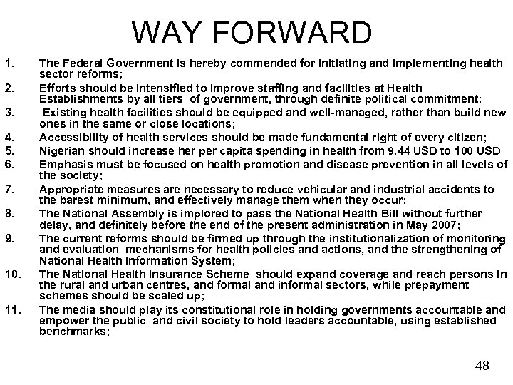 WAY FORWARD 1. 2. 3. 4. 5. 6. 7. 8. 9. 10. 11. The