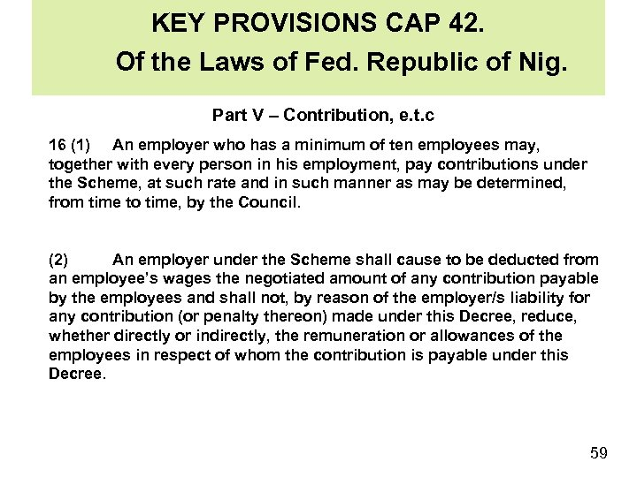 KEY PROVISIONS CAP 42. Of the Laws of Fed. Republic of Nig. Part V