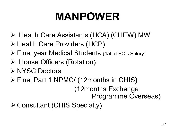 MANPOWER Ø Health Care Assistants (HCA) (CHEW) MW Ø Health Care Providers (HCP) Ø