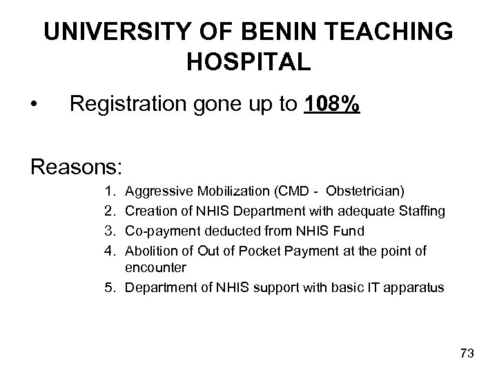UNIVERSITY OF BENIN TEACHING HOSPITAL • Registration gone up to 108% Reasons: 1. 2.