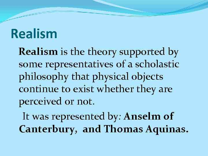 is realism an obsolete theory or is Positivist theory argues that the methods of the natural sciences are applicable to the study of societies in the positivist view, sociology involves the search for causal relationships between observable phenomena and theories are tested against observations (hibberd, 2009.
