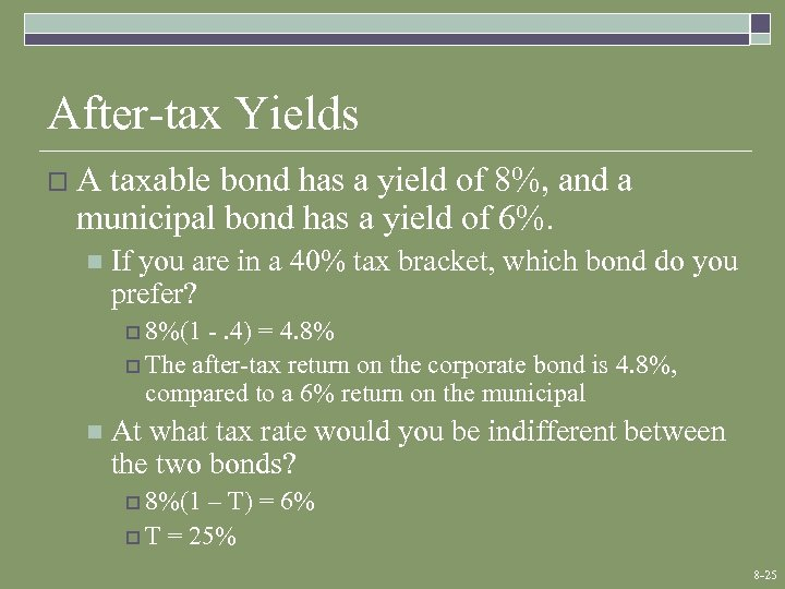 After-tax Yields o. A taxable bond has a yield of 8%, and a municipal