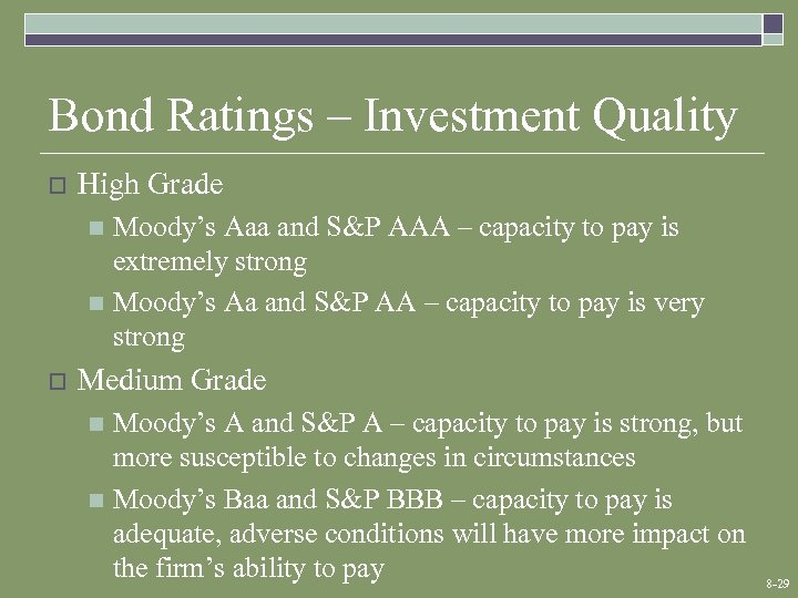 Bond Ratings – Investment Quality o High Grade Moody's Aaa and S&P AAA –