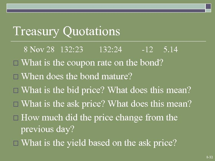 Treasury Quotations 8 Nov 28 132: 23 132: 24 -12 5. 14 o What