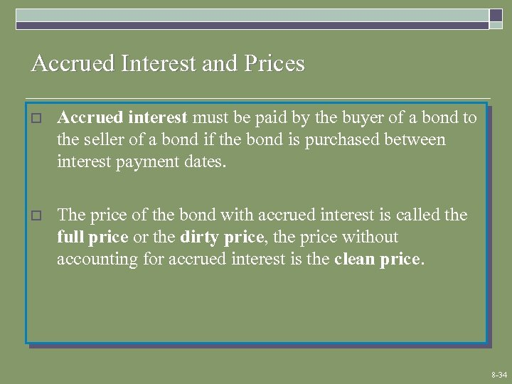 Accrued Interest and Prices o Accrued interest must be paid by the buyer of
