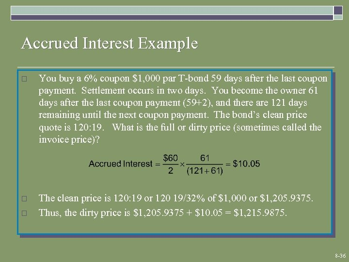 Accrued Interest Example o You buy a 6% coupon $1, 000 par T-bond 59