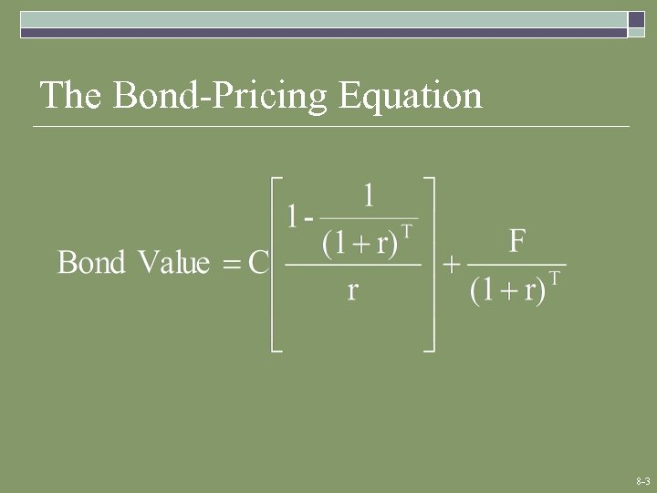 The Bond-Pricing Equation 8 -3