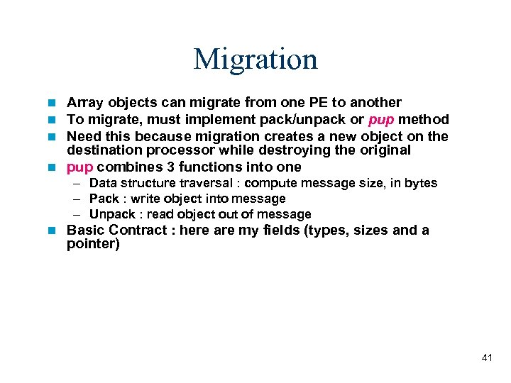 Migration Array objects can migrate from one PE to another To migrate, must implement