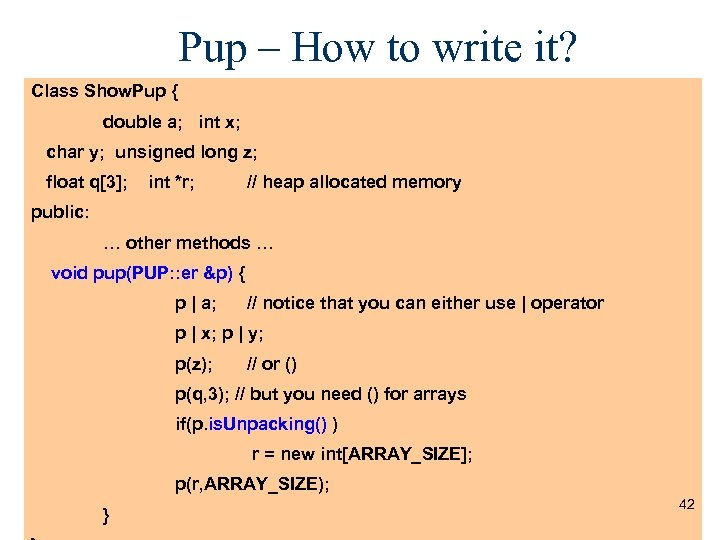 Pup – How to write it? Class Show. Pup { double a; int x;