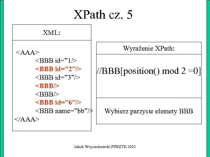 """XPath cz. 5 XML: <AAA> <BBB id="""" 1/> <BBB id="""" 2""""/> <BBB id="""" 3""""/>"""