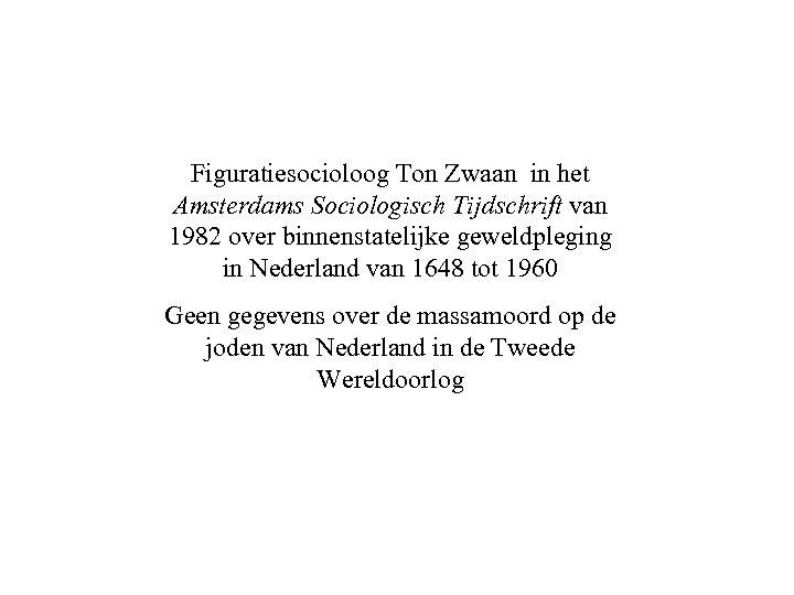 Figuratiesocioloog Ton Zwaan in het Amsterdams Sociologisch Tijdschrift van 1982 over binnenstatelijke geweldpleging in