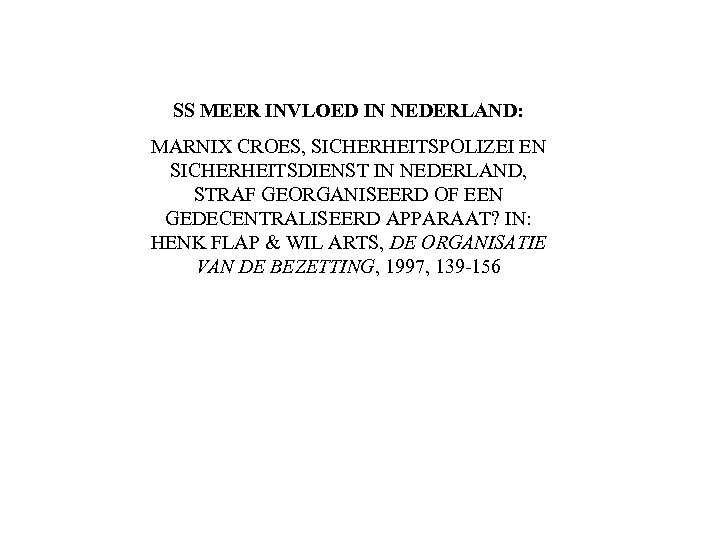 SS MEER INVLOED IN NEDERLAND: MARNIX CROES, SICHERHEITSPOLIZEI EN SICHERHEITSDIENST IN NEDERLAND, STRAF GEORGANISEERD