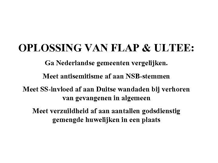 OPLOSSING VAN FLAP & ULTEE: Ga Nederlandse gemeenten vergelijken. Meet antisemitisme af aan NSB-stemmen