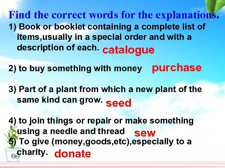 Find the correct words for the explanations. 1) Book or booklet containing a complete