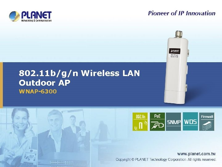 802. 11 b/g/n Wireless LAN Outdoor AP WNAP-6300 Icon 1 Icon 2 Icon 3