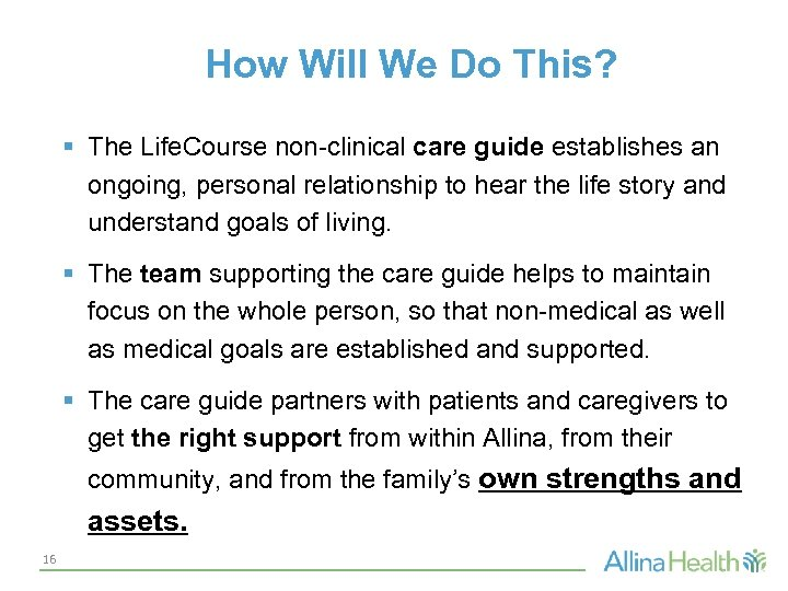How Will We Do This? § The Life. Course non-clinical care guide establishes an