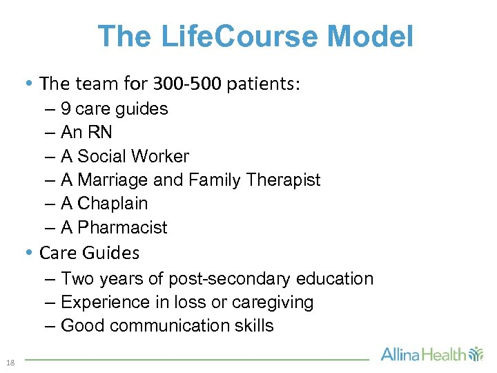 The Life. Course Model • The team for 300 -500 patients: – 9 care