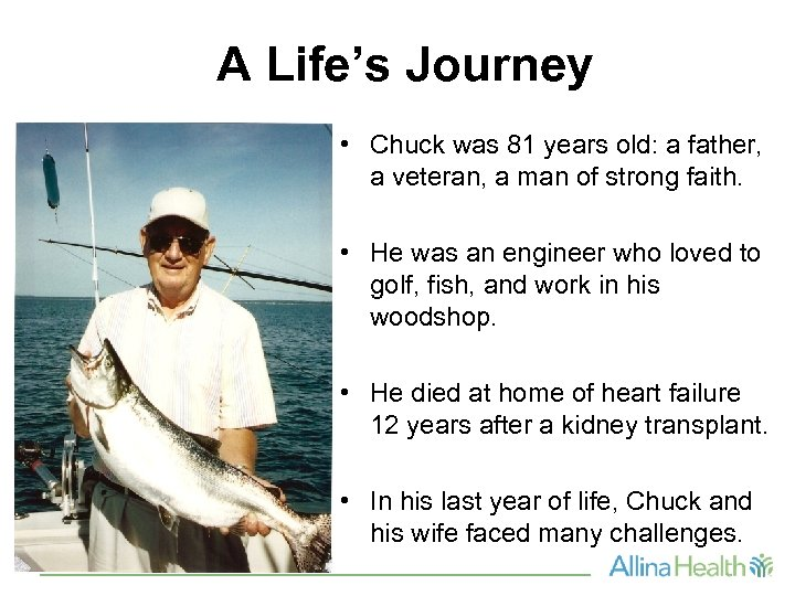 A Life's Journey • Chuck was 81 years old: a father, a veteran, a