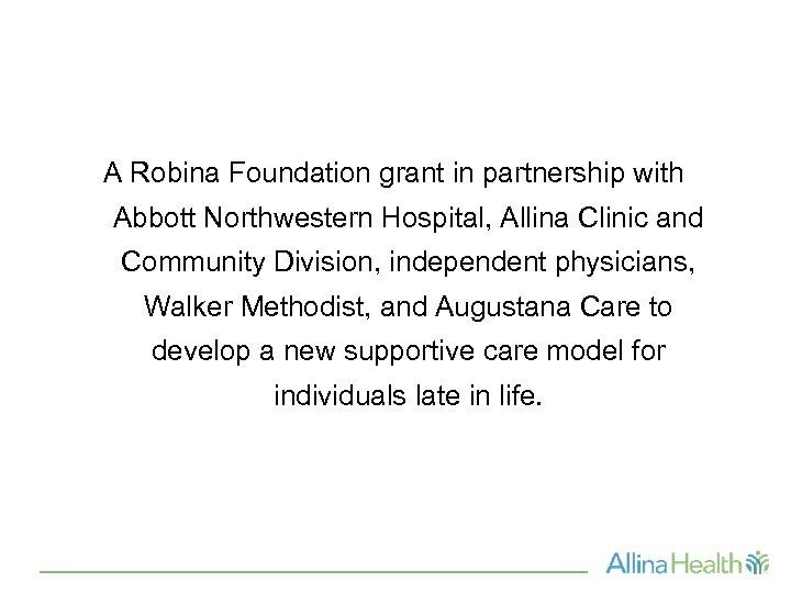 A Robina Foundation grant in partnership with Abbott Northwestern Hospital, Allina Clinic and Community