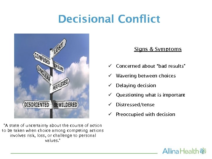"""Decisional Conflict Signs & Symptoms ü Concerned about """"bad results"""" ü Wavering between choices"""
