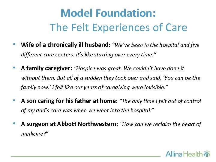 Model Foundation: The Felt Experiences of Care • Wife of a chronically ill husband: