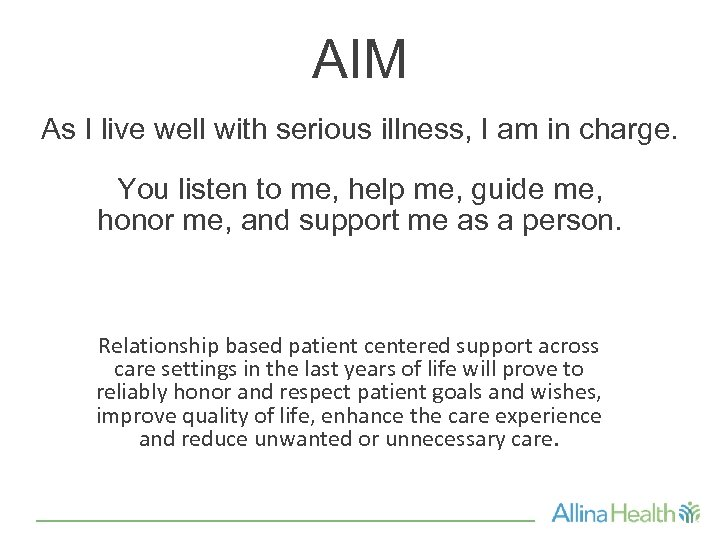 AIM As I live well with serious illness, I am in charge. You listen