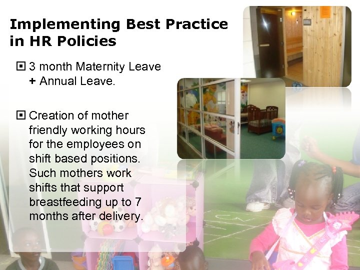 Implementing Best Practice in HR Policies 3 month Maternity Leave + Annual Leave. Creation